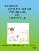 The Tales of Bernie the Fruit Bat, Brian the Bee and Robert the Cat