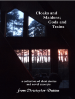 Cloaks and Maidens; Gods and Train