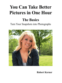 You Can Take Better Pictures in One Hour: The Basics