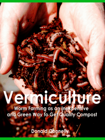 Vermiculture: Worm Farming as an Inexpensive and Green Way to Get Quality Compost