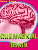 Our Magical Brain