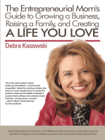 The Entrepreneurial Mom's Guide to Growing a Business, Raising a Family, and Creating a life you Love!