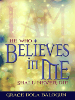 He Who Believes In Me Shall Never Die