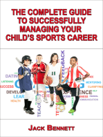 The Complete Guide To Successfully Managing Your Child's Sports Career