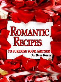 Romantic Recipes To Surprise Your Partner