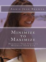 Minimize to Maximize