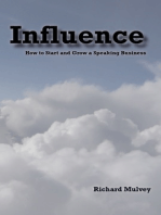 Influence: How to Start and Grow a Speaking Business