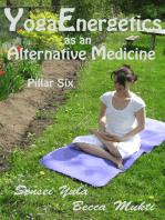 Yoga Energetics as an Alternative Medicine