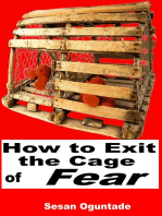 How To Exit The Cage of Fear