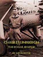 Charles Lindbergh, The Rogue Aviator