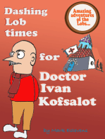 Dashing Lob times for Doctor Ivan Kofsalot