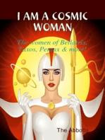 I am a Cosmic Woman!