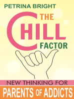 The Chill Factor, New Thinking for Parents of Addicts