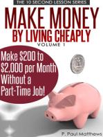 Make Money By Living Cheaply Vol. 1