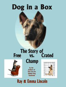 Dog in a Box: The Story of Free vs. Crated Champ