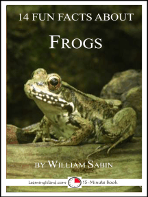 14 Fun Facts About Frogs: A 15-Minute Book