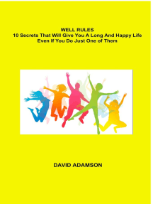 Well Rules: 10 Secrets That Will Give You a Long and Happy Life