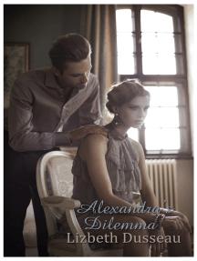 Alexandra's Dilemma: The Alexandra Series, Book Two
