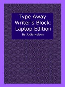 Type Away Writer's Block: Laptop Edition
