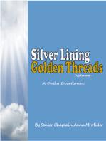 Silver Lining Golden Threads Volume I