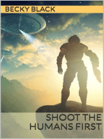 Shoot the Humans First