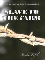 Slave To The Farm