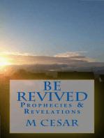 Be Revived Prophecies & Revelations