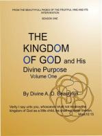 The Kingdom of God and His Divine Purpose Vol1