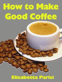 How to Make Good Coffee