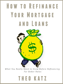 How to Refinance Your Mortgage and Loans: What You Really Need to Know Before Refinancing For Better Rates