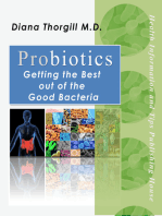 Probiotics:Getting the Best out of the Good Bacteria