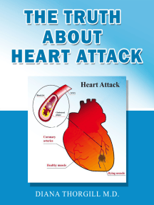 The Truth About Heart Attack: All You Need to Know about Heart Attack and How it is treated