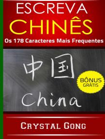 Escreva Chinês: Os 178 Caracteres Mais Frequentes