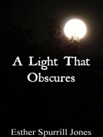 A Light That Obscures