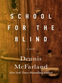 School for the Blind: A Novel