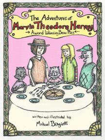 The Adventures of Marvin Theodore Harvey: Award Winning Bean Pies
