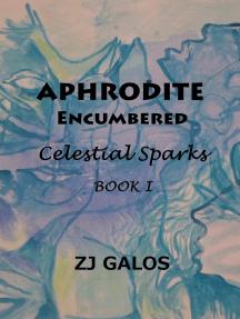 Aphrodite Encumbered-Book I-Celestial Sparks
