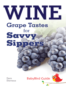 The BabyBird Guide to Wine: Grape Tastes for Savvy Sippers