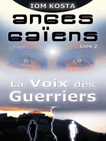 Anges Gaiens, livre 2: La Voix des Guerriers