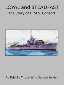 Loyal and Steadfast: The Story of HMS Consort