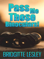 Pass Me Those Binoculars!