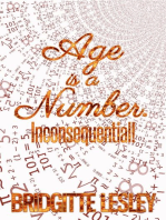 Age Is A Number. Inconsequential!