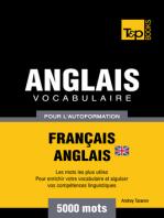 Vocabulaire Français-Anglais britannique pour l'autoformation: 5000 mots