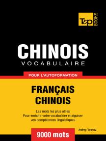 Vocabulaire Français-Chinois pour l'autoformation: 9000 mots