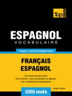 Vocabulaire Français-Espagnol pour l'autoformation: 3000 mots