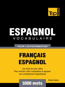 Lisez Vocabulaire Francais Espagnol Pour L Autoformation 5000 Mots De Andrey Taranov En Ligne Livres