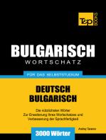 Deutsch-Bulgarischer Wortschatz für das Selbststudium