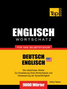 Wortschatz Deutsch-Amerikanisches Englisch für das Selbststudium: 9000 Wörter