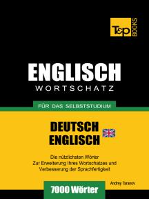 Wortschatz Deutsch-Britisches Englisch für das Selbststudium: 7000 Wörter