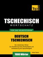 Deutsch-Tschechischer Wortschatz für das Selbststudium